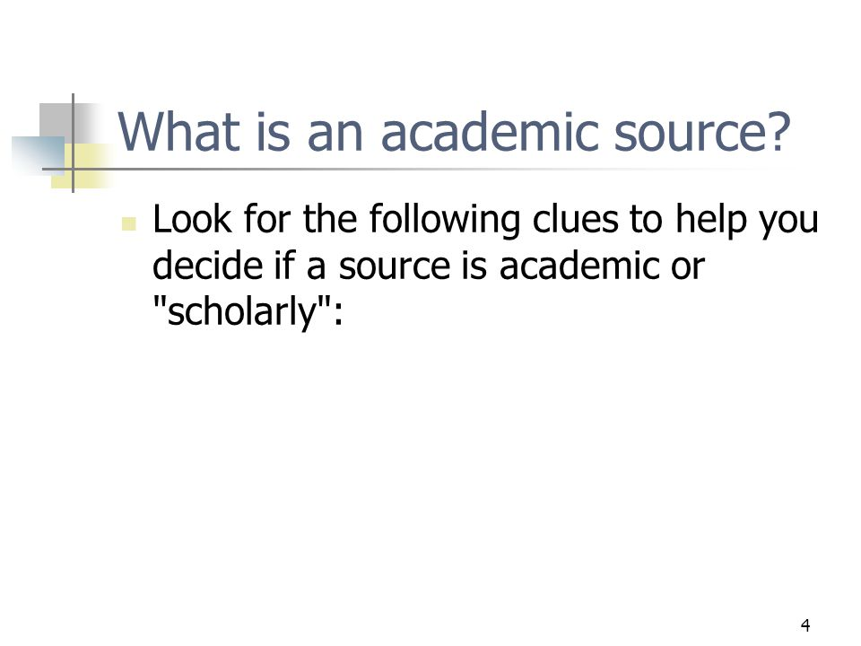 4 What is an academic source.
