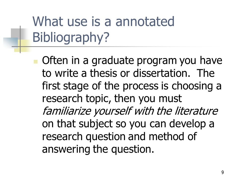 9 What use is a annotated Bibliography.