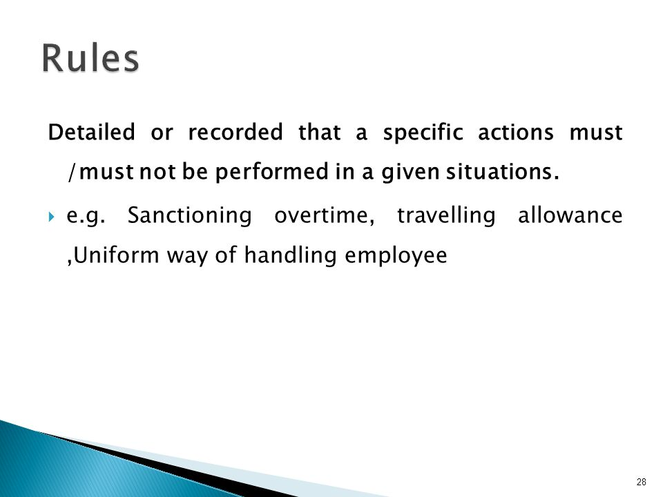 Detailed or recorded that a specific actions must /must not be performed in a given situations.