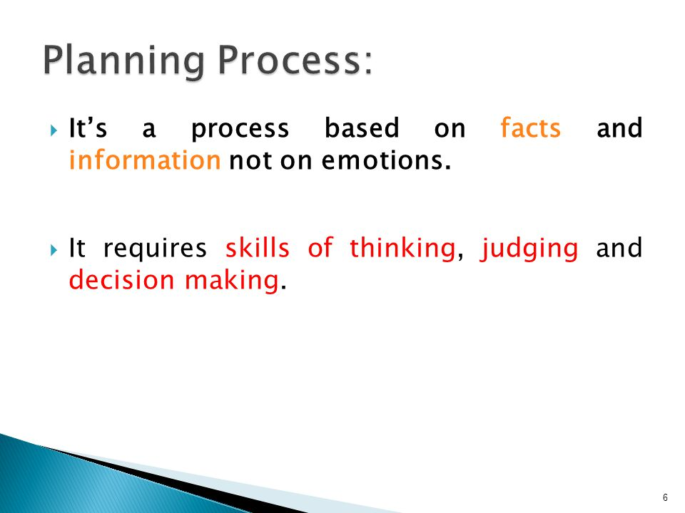  It's a process based on facts and information not on emotions.