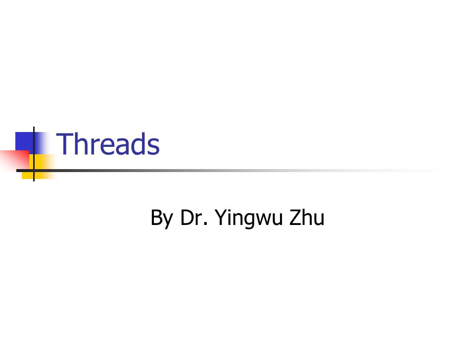 Threads By Dr. Yingwu Zhu