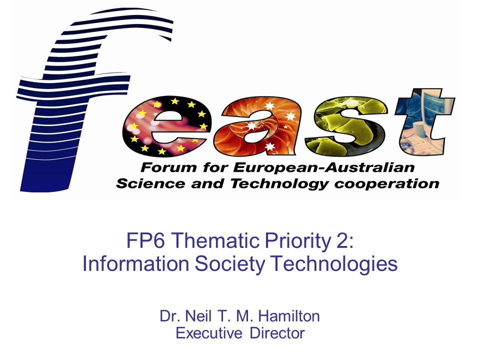 FP6 Thematic Priority 2: Information Society Technologies Dr.