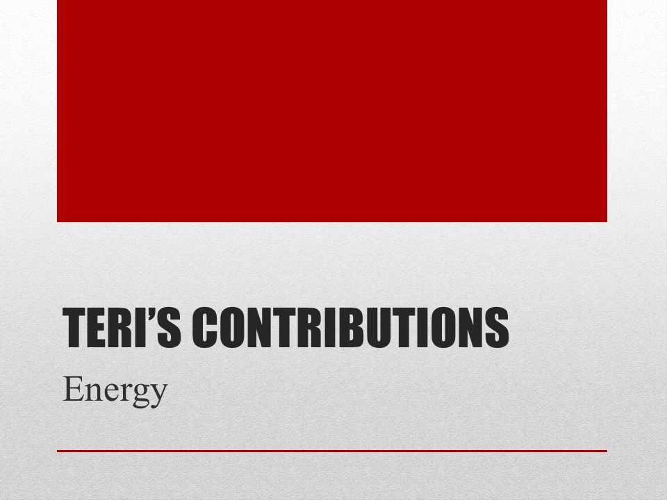 TERI'S CONTRIBUTIONS Energy