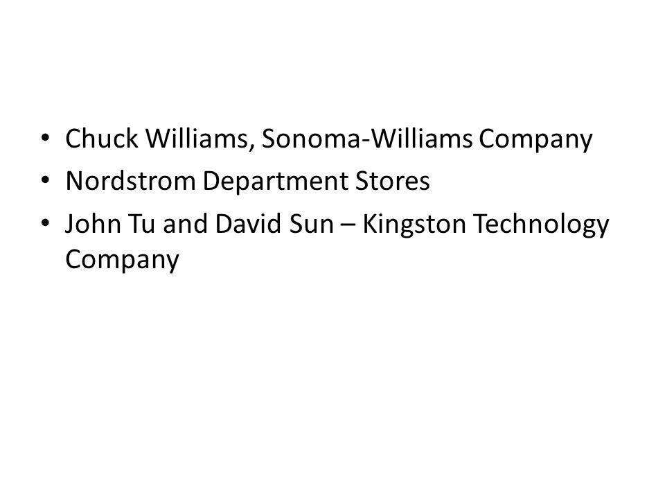 Chuck Williams, Sonoma-Williams Company Nordstrom Department Stores John Tu and David Sun – Kingston Technology Company
