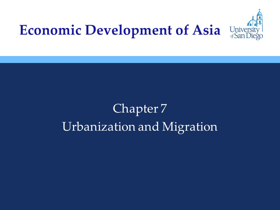 Chapter 7 Urbanization and Migration Economic Development of Asia