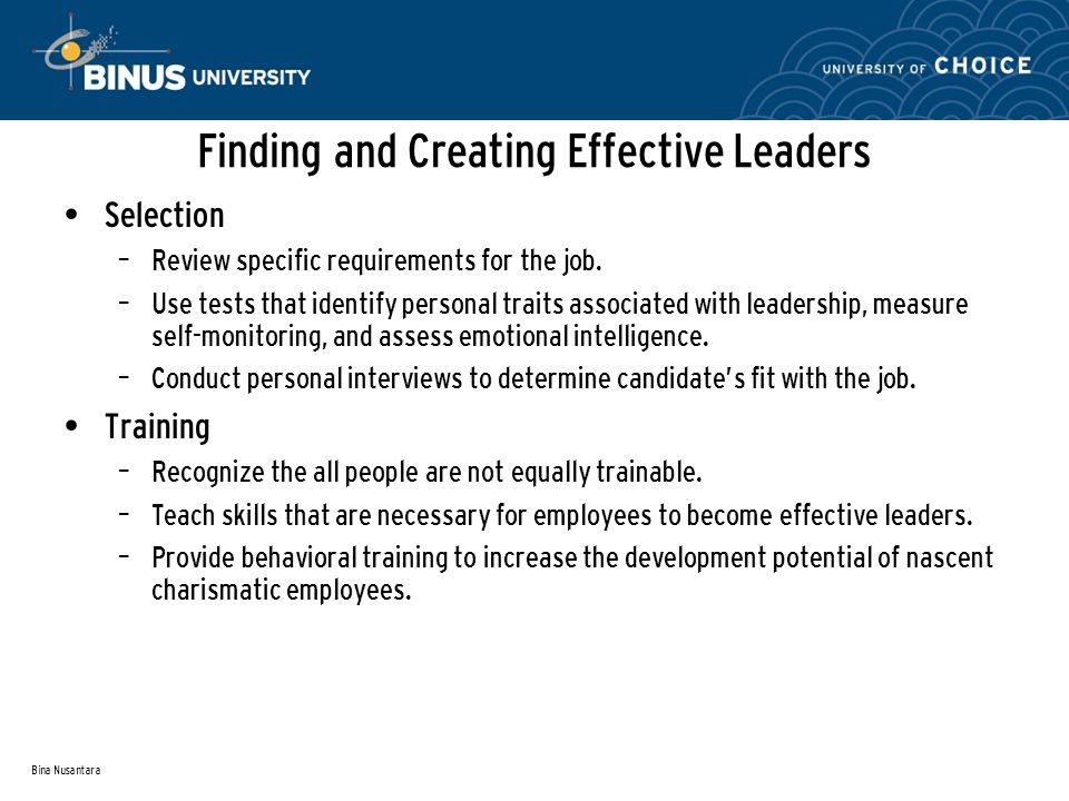 Bina Nusantara Finding and Creating Effective Leaders Selection – Review specific requirements for the job.