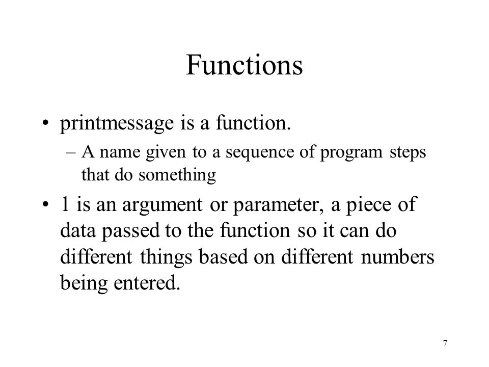 7 Functions printmessage is a function.