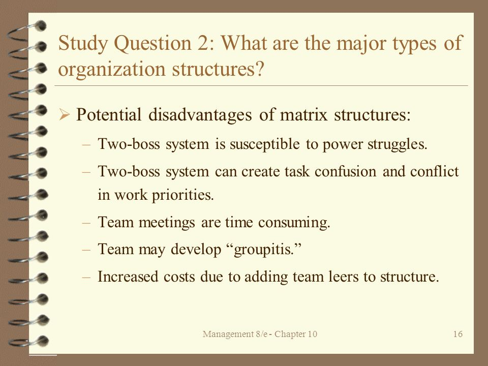 Management 8/e - Chapter 1016 Study Question 2: What are the major types of organization structures.