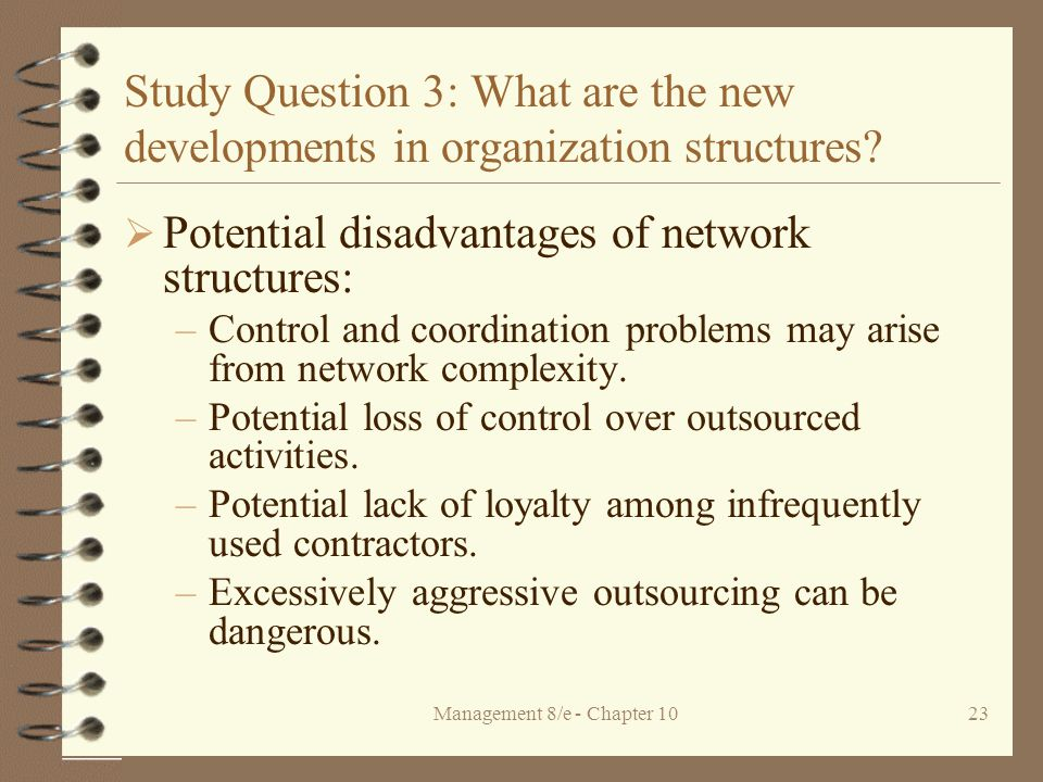 Management 8/e - Chapter 1023 Study Question 3: What are the new developments in organization structures.