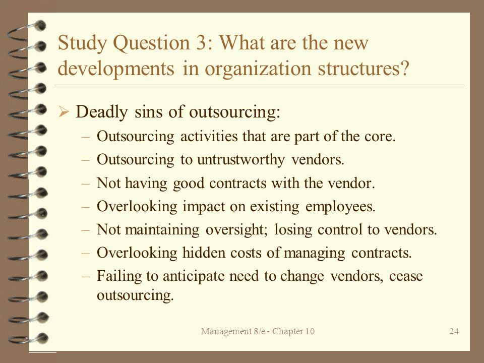 Management 8/e - Chapter 1024 Study Question 3: What are the new developments in organization structures.