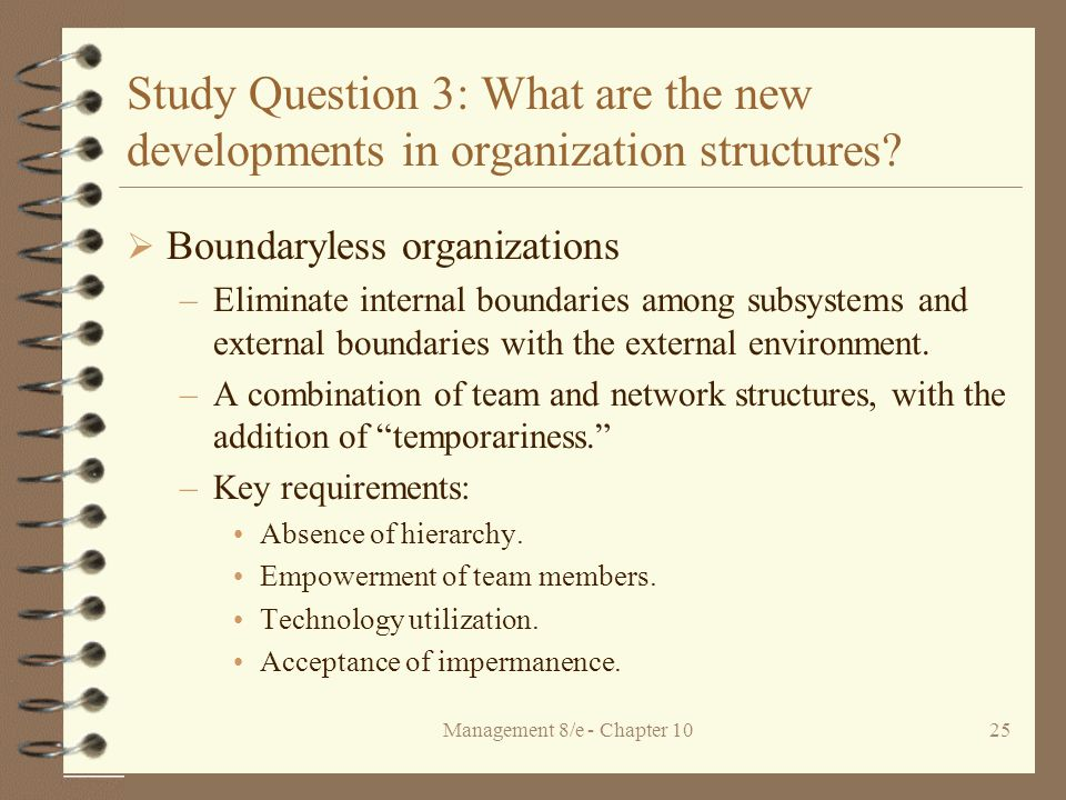 Management 8/e - Chapter 1025 Study Question 3: What are the new developments in organization structures.