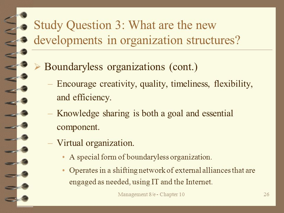 Management 8/e - Chapter 1026 Study Question 3: What are the new developments in organization structures.