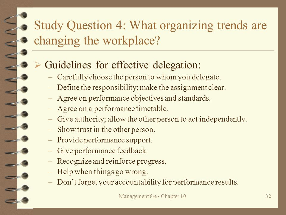 Management 8/e - Chapter 1032 Study Question 4: What organizing trends are changing the workplace.