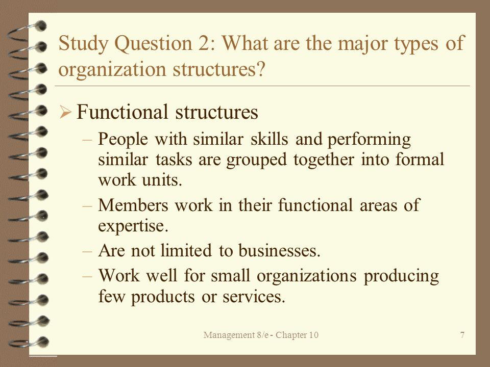 Management 8/e - Chapter 107 Study Question 2: What are the major types of organization structures.