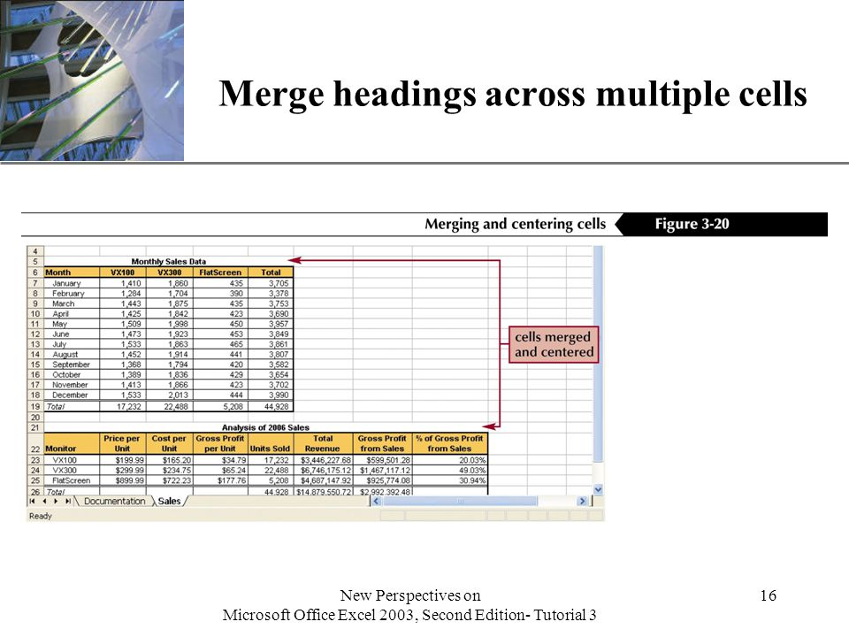 XP New Perspectives on Microsoft Office Excel 2003, Second Edition- Tutorial 3 16 Merge headings across multiple cells