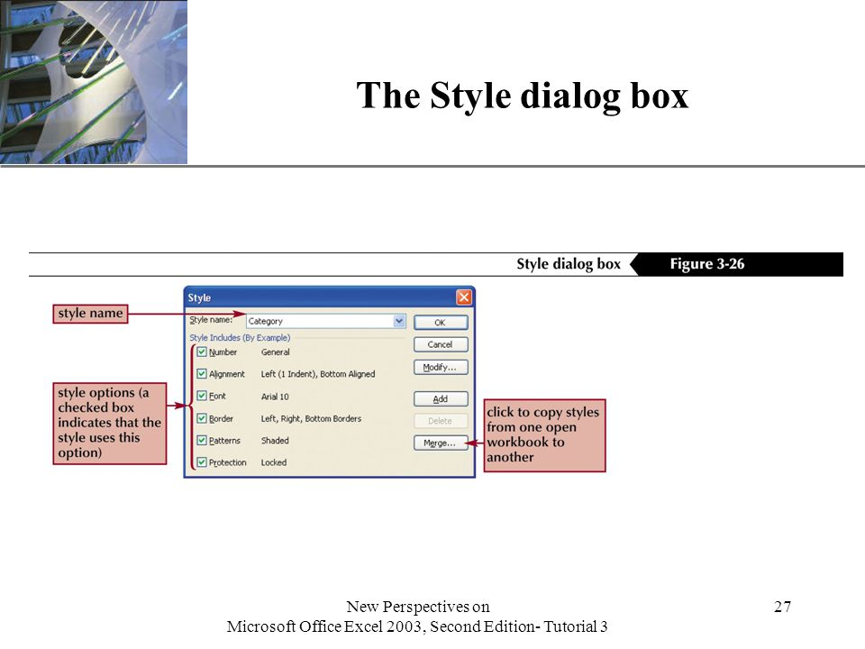 XP New Perspectives on Microsoft Office Excel 2003, Second Edition- Tutorial 3 27 The Style dialog box