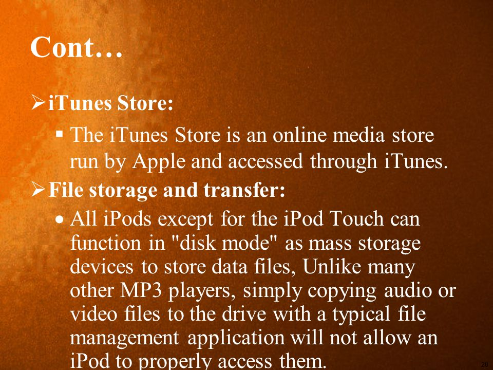 Cont…  iTunes Store:  The iTunes Store is an online media store run by Apple and accessed through iTunes.
