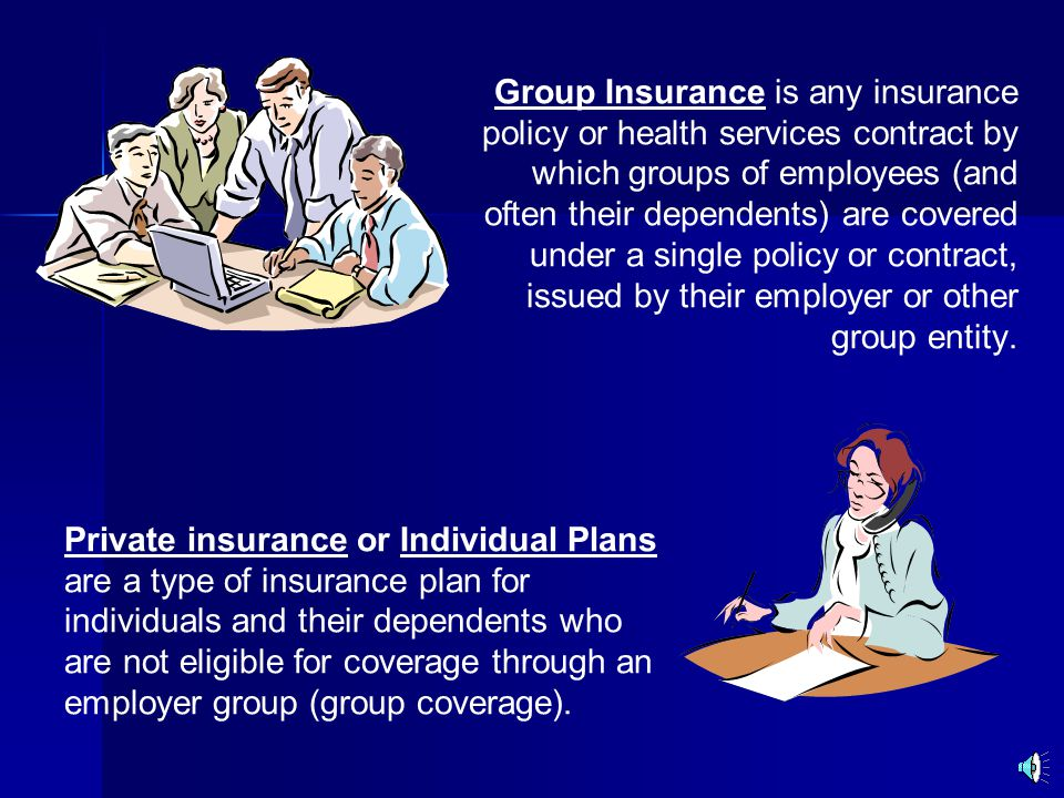 Group Insurance is any insurance policy or health services contract by which groups of employees (and often their dependents) are covered under a single policy or contract, issued by their employer or other group entity.