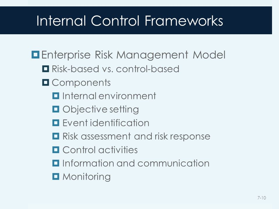 Internal Control Frameworks  Enterprise Risk Management Model  Risk-based vs.