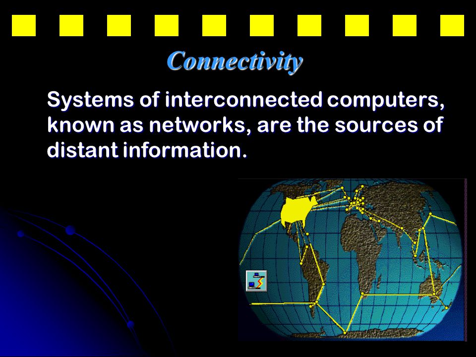 31 Systems of interconnected computers, known as networks, are the sources of distant information.