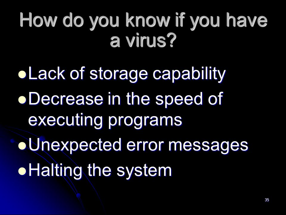 35 How do you know if you have a virus.