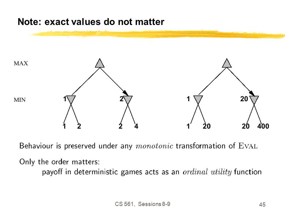 CS 561, Sessions Note: exact values do not matter