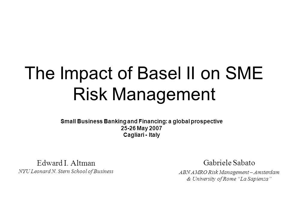 The Impact of Basel II on SME Risk Management Edward I.