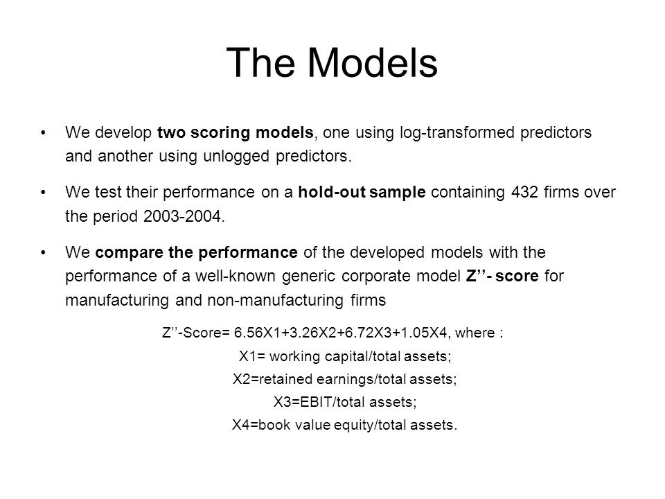 The Models We develop two scoring models, one using log-transformed predictors and another using unlogged predictors.