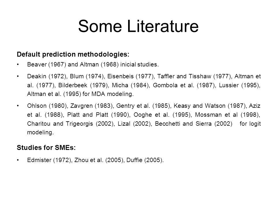 Some Literature Default prediction methodologies: Beaver (1967) and Altman (1968) inicial studies.