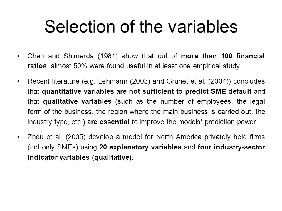 Selection of the variables Chen and Shimerda (1981) show that out of more than 100 financial ratios, almost 50% were found useful in at least one empirical study.