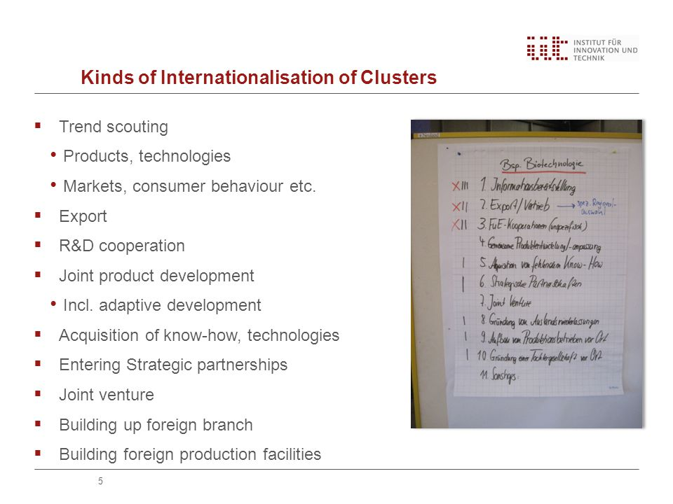 Kinds of Internationalisation of Clusters  Trend scouting Products, technologies Markets, consumer behaviour etc.