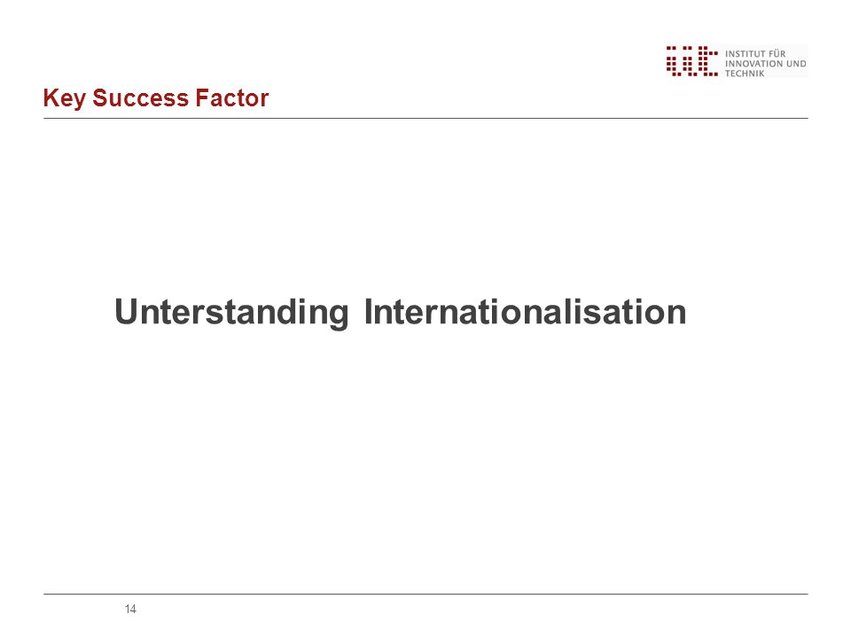 Key Success Factor Unterstanding Internationalisation 14