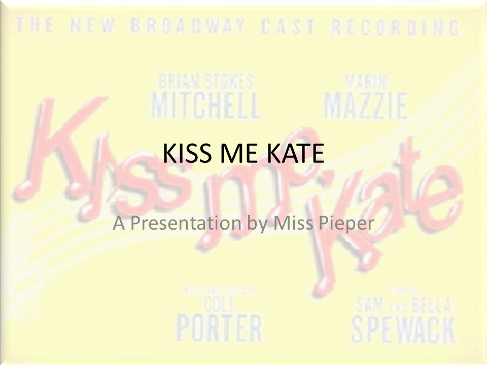 Lyric cole porter lyrics : KISS ME KATE A Presentation by Miss Pieper. About the Musical ...