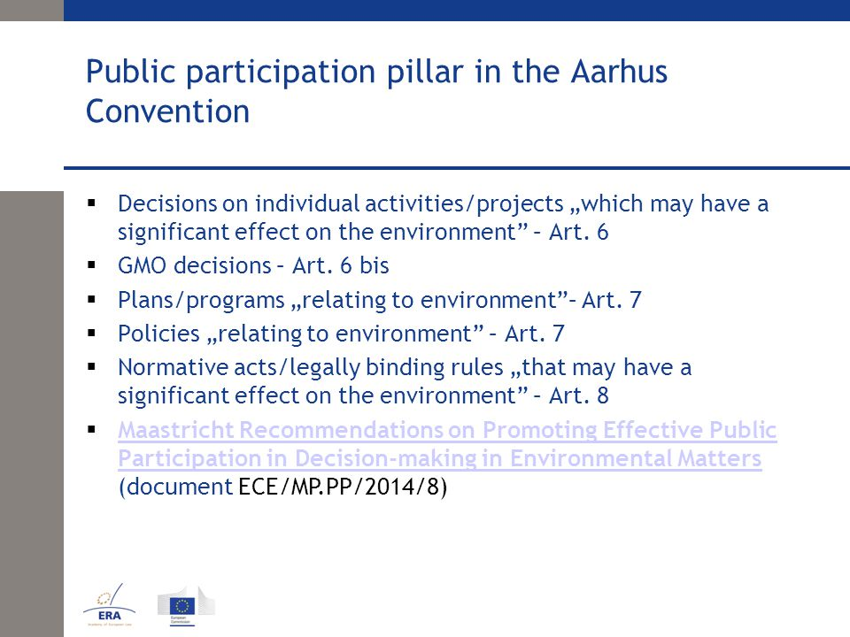public participation in environmental decision making Public participation in decision making the second pillar of the aarhus convention relates to the public's participation in environmental decision making.