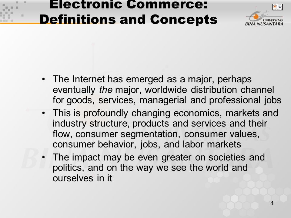 5 Electronic Commerce: Definitions and Concepts (cont.) E-commerce defined from the following perspectives: –Communications: delivery of goods, services, information, or payments over computer networks or any other electronic means –Commercial (trading): provides capability of buying and selling products, services, and information on the Internet and via other online services