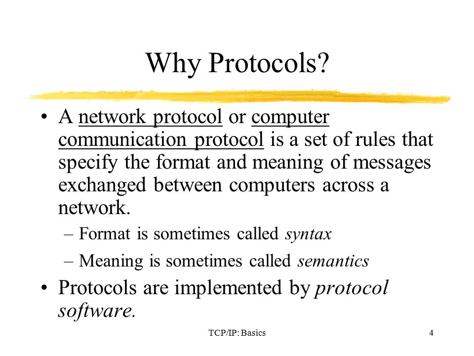 TCP/IP: Basics4 Why Protocols.