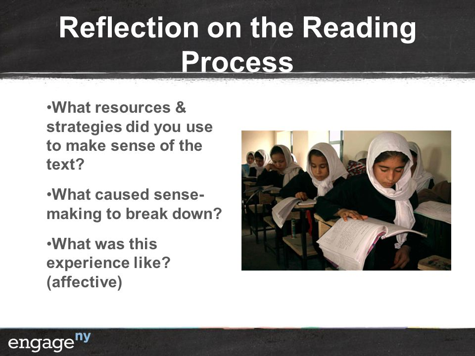 Reflection on the Reading Process What resources & strategies did you use to make sense of the text.
