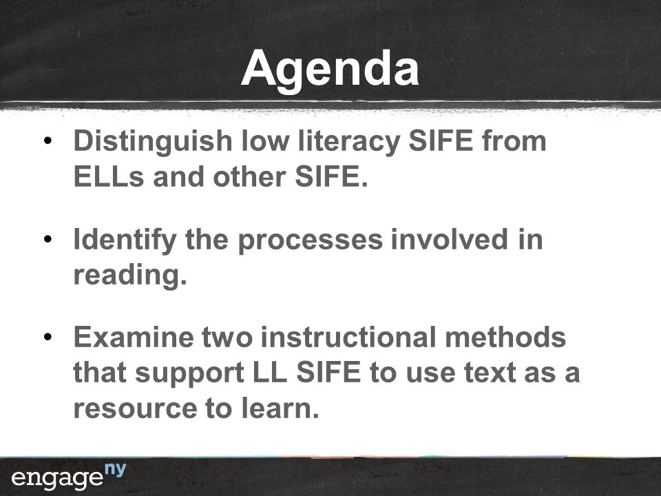 Agenda Distinguish low literacy SIFE from ELLs and other SIFE.