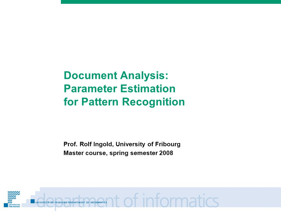 Prénom Nom Document Analysis: Parameter Estimation for Pattern Recognition Prof.