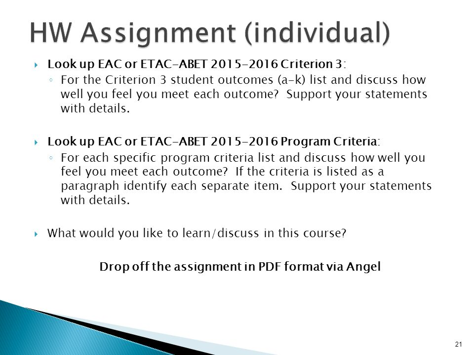  Look up EAC or ETAC-ABET Criterion 3: ◦ For the Criterion 3 student outcomes (a-k) list and discuss how well you feel you meet each outcome.