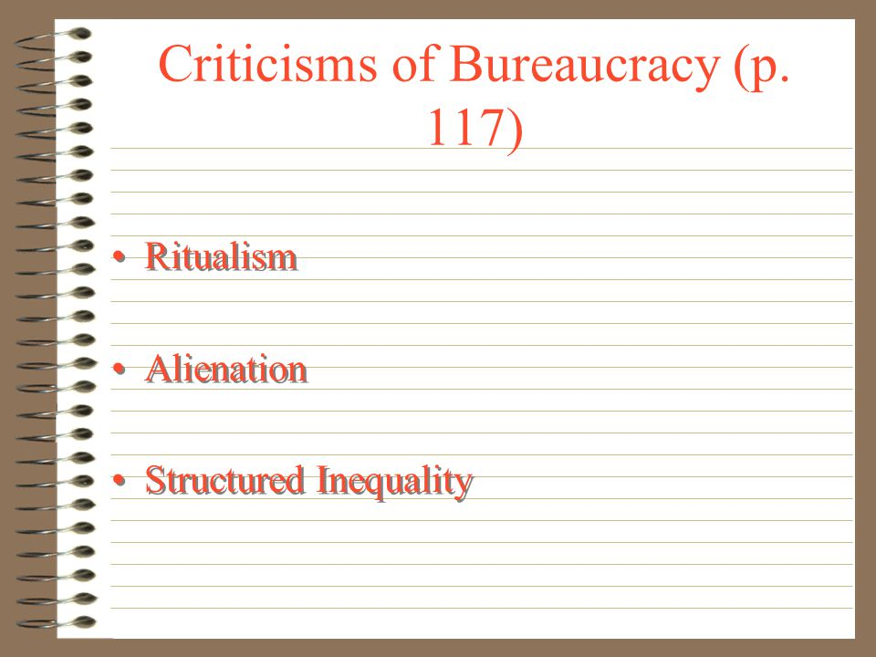 Weber's Characteristics of Bureaucracy (p. 115-16) Division of labor and specialization Hierarchy of authority Rules and regulations Impersonal relati