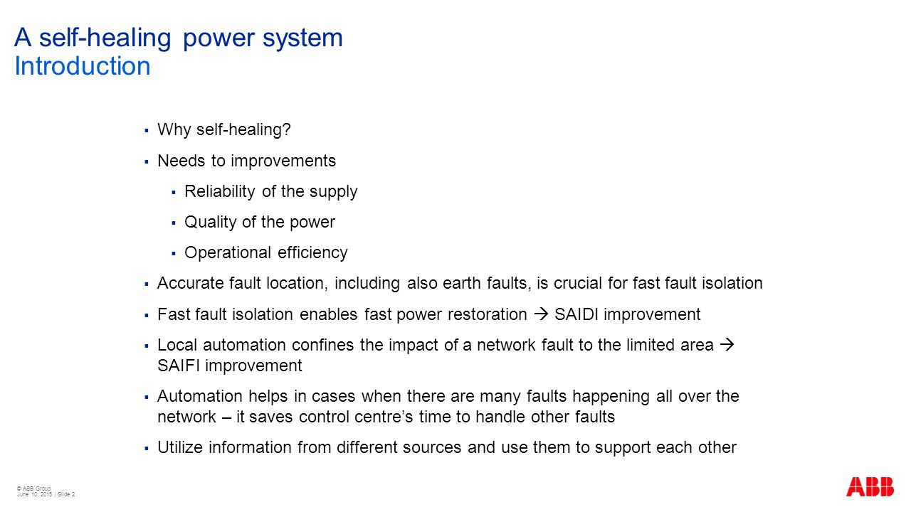 © ABB Group June 10, 2015 | Slide 2 A self-healing power system Introduction  Why self-healing.
