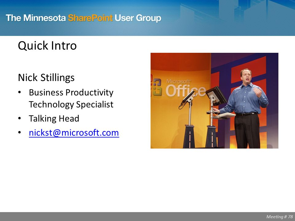 Meeting # 78 Quick Intro Nick Stillings Business Productivity Technology Specialist Talking Head