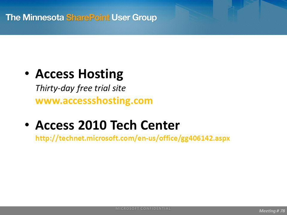 Meeting # 78 Access Hosting Thirty-day free trial site   Access 2010 Tech Center