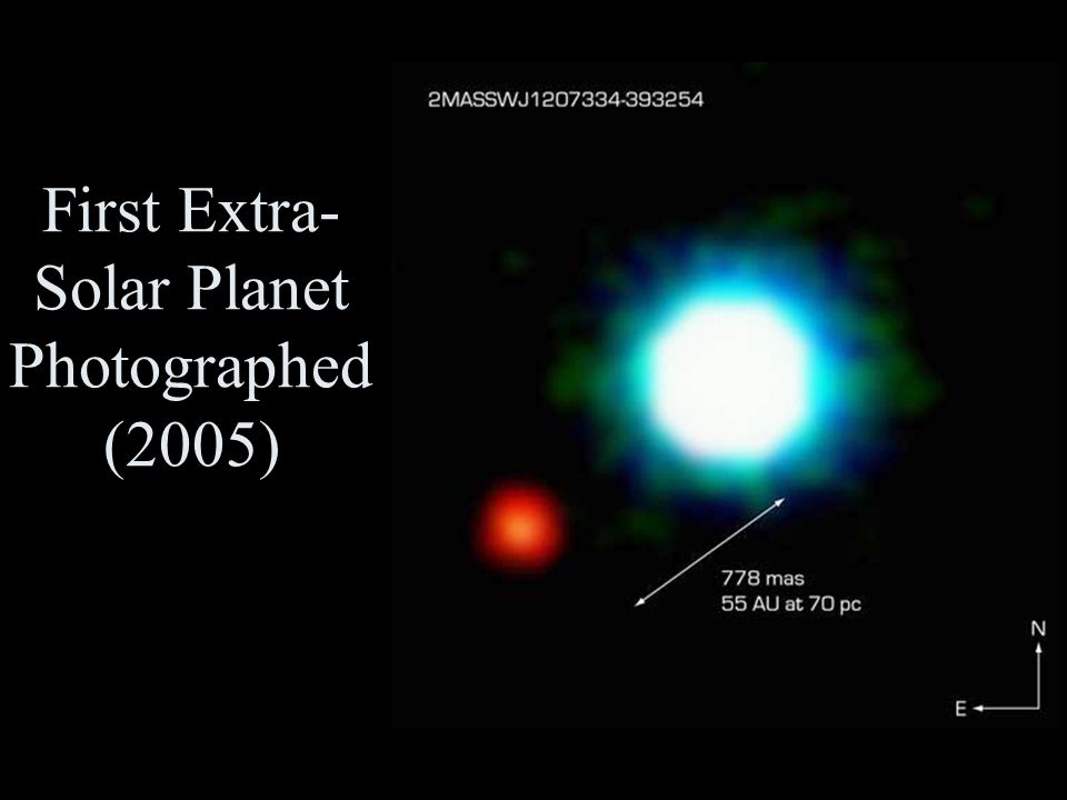 First Extra- Solar Planet Photographed (2005)