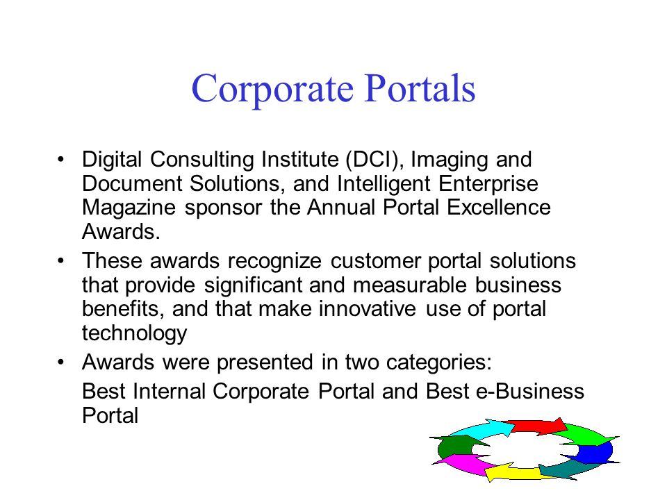 Portals. TREND There has been great interest in the Corporate ...