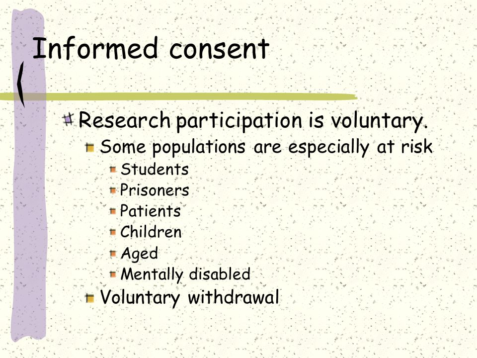 Informed consent Research participation is voluntary.