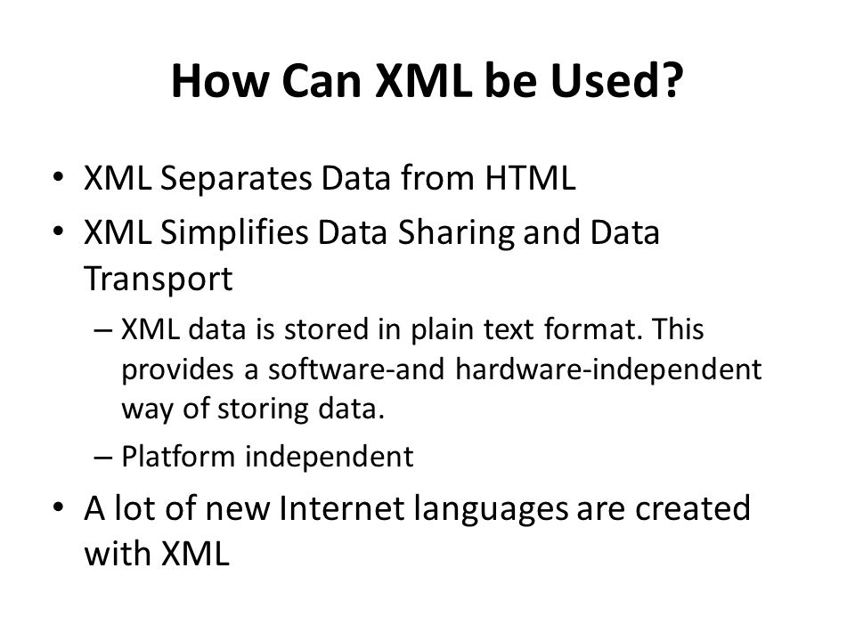 How Can XML be Used.