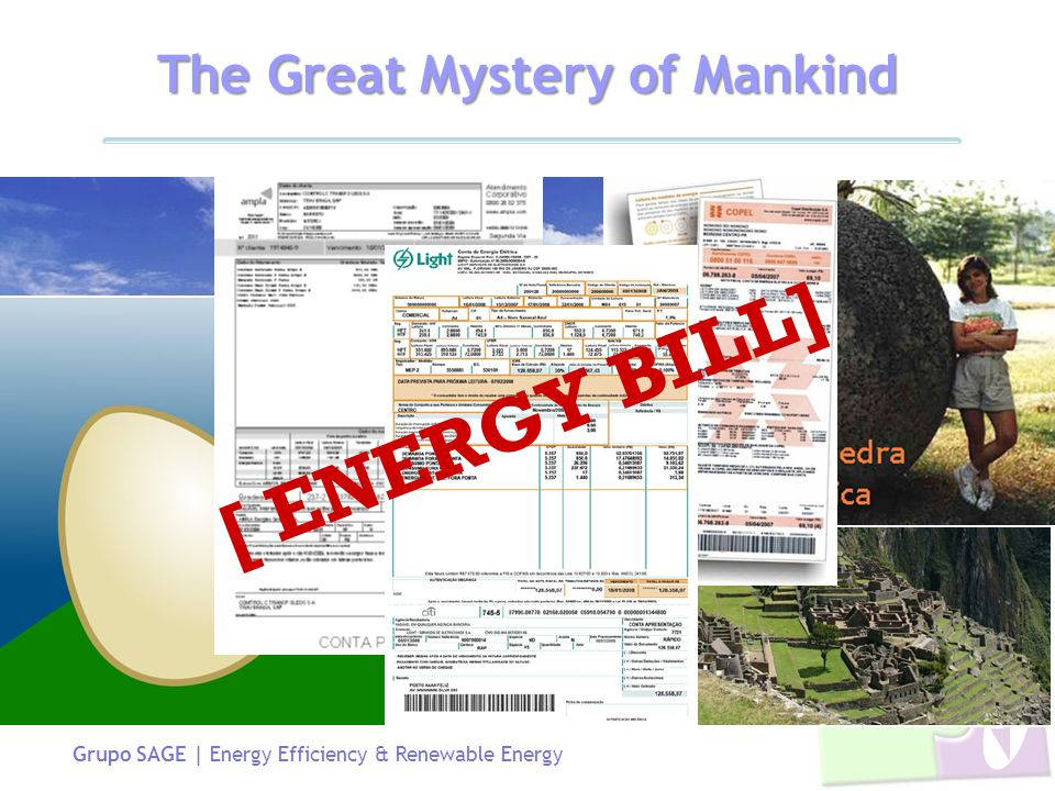 Grupo SAGE | Energy Efficiency & Renewable Energy [ ENERGY BILL] The Great Mystery of Mankind