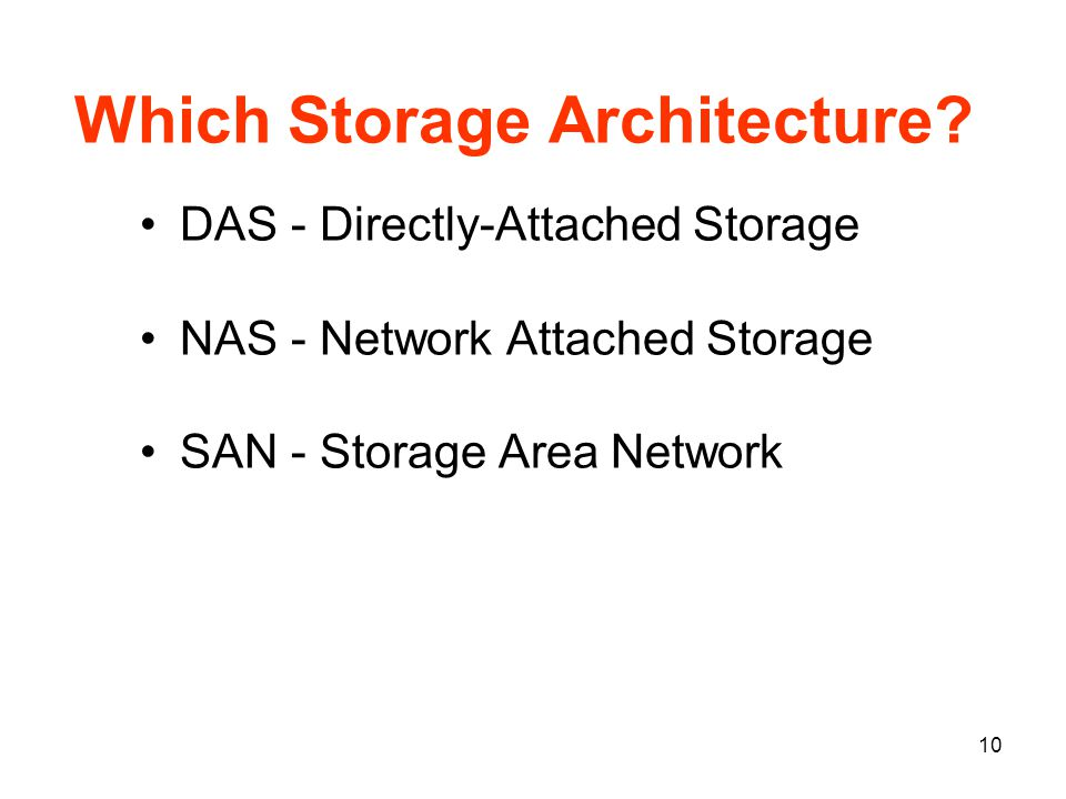 10 Which Storage Architecture.